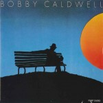 Bobby Caldwell – What You Won't Do for Love (1978)