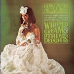 Herb Alpert & The Tijuana Brass – Whipped Cream & Other Delights (1965)