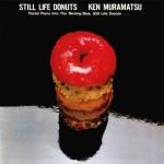 村松健 – Still Life Donuts (1983)