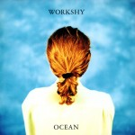 Workshy – OCEAN (1992)