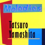 山下達郎 – MELODIES (30th ANNIVERSARY EDITION) 1983