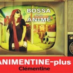 Clementine – Animentine : Bossa Du Anime [Limited Edition] 2010
