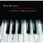 Bob Baldwin – Never Can Say Goodbye (2010)