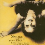 Eddie Higgins – Smoke Gets In Your Eyes (煙が目にしみる) 2002
