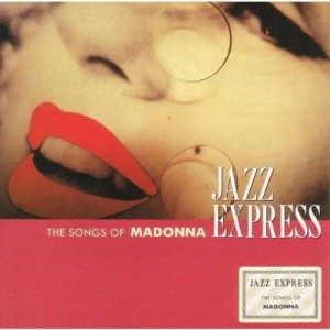 Jazz Express - The Songs Of Madonna