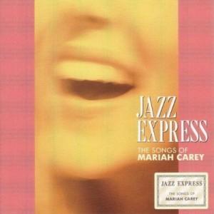Jazz Express - The Songs Of Mariah Carey