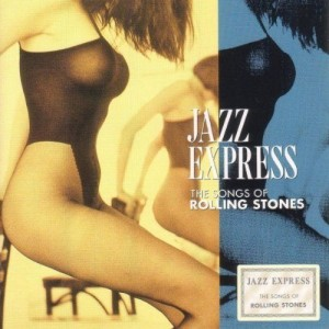 Jazz Express - The Songs Of Rolling Stones