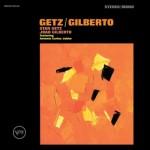 Stan Getz, Joao Gilberto –  Getz / Gilberto (1964)