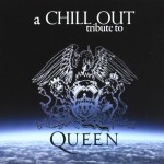 Various Artists – A Chill Out Tribute To Queen (2008)