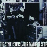 The Style Council – Our Favourite Shop (1985)
