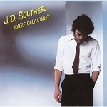 J.D.Souther – You're Only Lonely (1979)